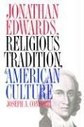 Cover of: Jonathan Edwards, religious tradition & American culture | Joseph A. Conforti