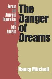 Cover of: The danger of dreams | Nancy Mitchell