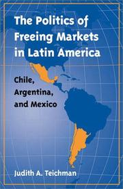 Cover of: The Politics of Freeing Markets in Latin America