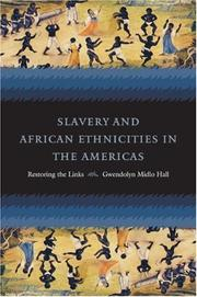 Cover of: Slavery and African Ethnicities in the Americas | Gwendolyn Midlo Hall