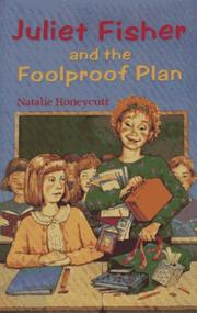 Cover of: Juliet Fisher and the foolproof plan | Natalie Honeycutt