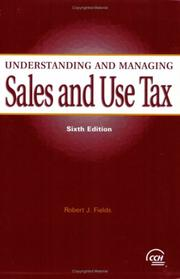 Understanding and managing sales and use tax by Robert J. Fields