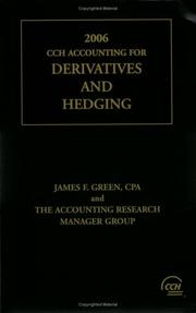 Cover of: CCH Accounting for Derivatives and Hedging, 2006 | James F. Green