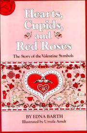 Cover of: Hearts, Cupids, and Red Roses | Edna Barth