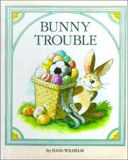Bunny Trouble by Hans Wilhelm