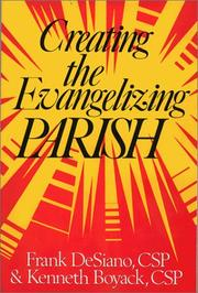 Cover of: Creating the evangelizing parish | Frank P. DeSiano