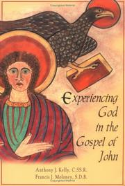 Cover of: Experiencing God in the Gospel of John | Anthony J. Kelly