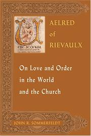 Cover of: Aelred of Rievaulx on love and order in the world and the church | John R. Sommerfeldt