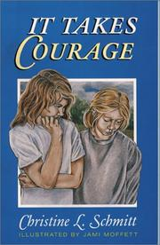 Cover of: It takes courage | Christine L. Schmitt