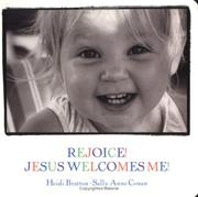 Cover of: Rejoice! Jesus Welcomes Me!: Jesus Welcomes Me (Walking With God)