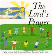 Cover of: The Lord's prayer: The Prayer That Jesus Taught Two Thousand Years Ago