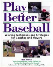 Cover of: Play better baseball | Bob Cluck