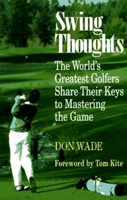 Cover of: Swing Thoughts: The World's Greatest Golfers Share Their Keys to Mastering the Game