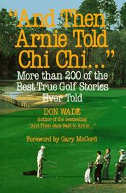 "Cover of: ""And then Arnie told Chi Chi--"": more than 200 of the best true golf stories"
