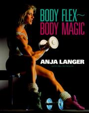 Cover of: Body flex-body magic | Anja Langer