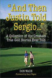 "Cover of: ""And Then Justin Told Sergio..."": A Collection of the Greatest True Golf Stories Ever Told"