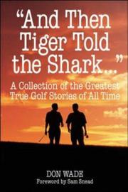 "Cover of: ""And Then Tiger Told the Shark . . ."": A Collection of the Greatest True Golf Stories Ever Told"