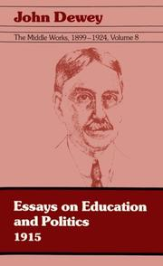 Cover of: The Middle Works of John Dewey, Volume 8, 1899 - 1924: Essays and Miscellany in the 1915 Period and German Philosophy and Politics and Schools of To-Morrow (Collected Works of John Dewey)