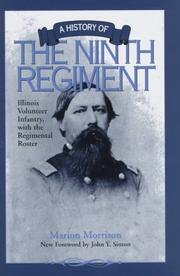 Cover of: A history of the Ninth Regiment Illinois Volunteer Infantry, with the regimental roster | Marion Morrison