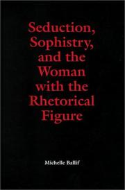 Cover of: Seduction, sophistry, and the woman with the rhetorical figure