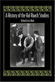 Cover of: A history of the Hal Roach Studios | Richard Lewis Ward