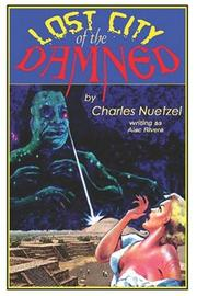 Cover of: Lost City of the Damned | Charles Nuetzel