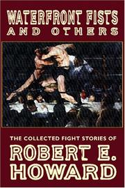 Cover of: Waterfront Fists and Others: The Collected Fight Stories of Robert E. Howard