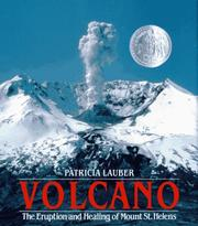 Cover of: Volcano: the eruption and healing of Mount St. Helens