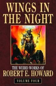 Cover of: Robert E. Howard's Weird Works Volume 4: Wings in the Night (Weird Works of Robert E. Howard)