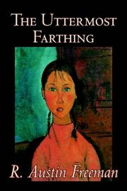 Cover of: The Uttermost Farthing | R. Austin Freeman
