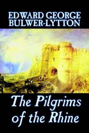 Cover of: The Pilgrims of the Rhine | Edward Bulwer Lytton