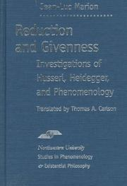 Cover of: Reduction and givenness: investigations of Husserl, Heidegger, and phenomenology