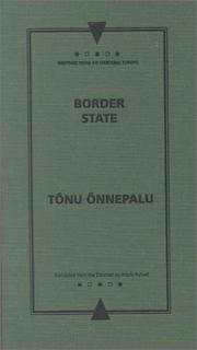 Cover of: Border state / Tônu Õnnepalu ; translated from the Estonian by Madli Puhvel
