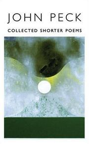 Cover of: Collected shorter poems, 1966-1996 | Peck, John