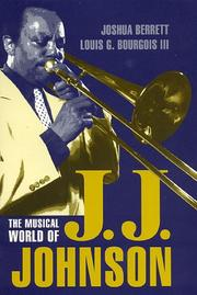 Cover of: The Musical World of J.J. Johnson | Joshua Berrett