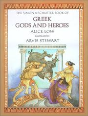 Cover of: The Simon & Schuster Book of Greek Gods and Heroes | Alice Low
