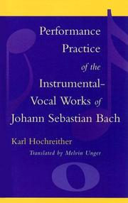 Cover of: Performance Practice of the Instrumental-Vocal Works of Johann Sebastian Bach | Hochreither Karl