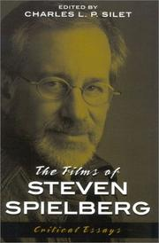 Cover of: The films of Steven Spielberg | edited by Charles L.P. Silet.