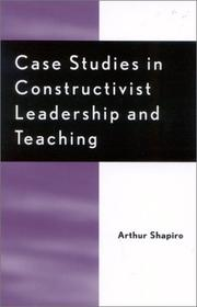 Cover of: Case Studies in Constructivist Leadership and Teaching | Arthur Shapiro