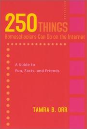 Cover of: 250 Things Homeschoolers Can Do On the Internet: A Guide to Fun, Facts, and Friends