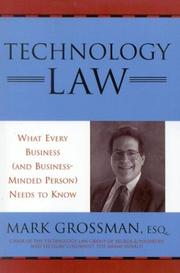 Cover of: Technology Law, What Every Business (And Business-Minded Person) Needs to Know