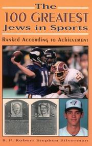 The 100 Greatest Jews in Sports by B. P. Robert Stephen Silverman