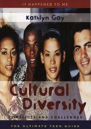 Cover of: Cultural diversity: conflicts and challenges : the ultimate teen guide