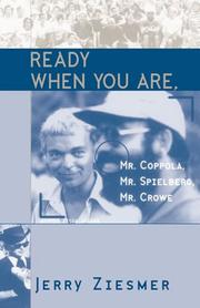 Cover of: Ready When You Are, Mr. Coppola, Mr. Spielberg, Mr. Crowe | Jerry Ziesmer