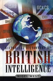 Cover of: Historical Dictionary of British Intelligence (Historical Dictionaries of Intelligence and Counterintelligence, No. 1)
