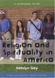 Cover of: Religion and Spirituality in America: The Ultimate Teen Guide (It Happened to Me)