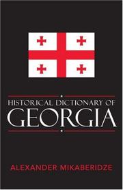 Cover of: Historical Dictionary of Georgia (Historical Dictionaries of Europe) | Alexander Mikaberidze