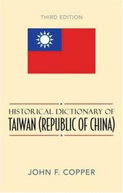 Cover of: Historical Dictionary of Taiwan (Republic of China) (Historical Dictionaries of Asia, Oceania, and the Middle East) | John F. Copper