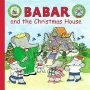 Cover of: Babar and the Christmas house