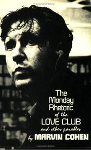 Cover of: The Monday rhetoric of the love club, and other parables. | Marvin Cohen